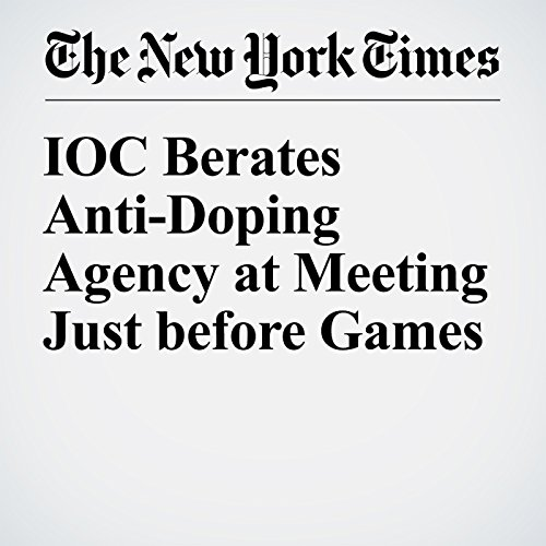 IOC Berates Anti-Doping Agency at Meeting Just before Games cover art