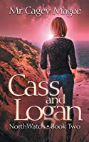 Cass and Logan: A Young Adult Mystery/Thriller (Northwatch)