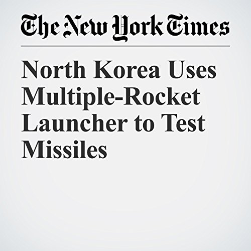 North Korea Uses Multiple-Rocket Launcher to Test Missiles copertina
