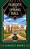 Murder at the Spring Ball: A 1920s Mystery (Lord Edgington Investigates... Book 1) (English Edition)
