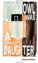 they say the owl was a baker's daughter: four existential noirs