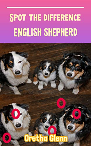 Spot the difference English Shepherd: Picture puzzles for adults Can You Really Find All the Differences? (English Edition)