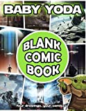 Baby Yoda Blank Comic Book: An Awesome Book For Kids To Create Their Own Unique Stories And Images.