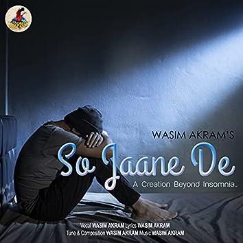 So Jaane De