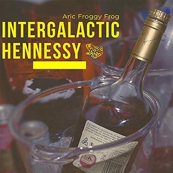 Intergalactic Hennessy