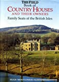 Field Book of Country Houses: Family Seats of Britain by Hugh Montgomery-Massingberd (1988-11-24)