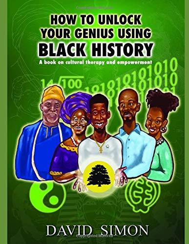 How to Unlock Your Genius Using Black History (Genius Series)
