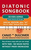 50 Kids Songs from America & Europe  - Special Edition 'b7' - diatonic melodies, no music notes: Simplest notet for Canjo, Dulcimer and other diat. string ... Songbooks Book 8) (English Edition)