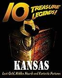 10 Treasure Legends! Kansas: Lost Gold,...