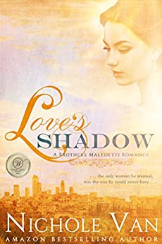 Love's Shadow (Brothers Maledetti Book 2) by [Nichole Van]