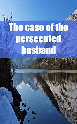 The case of the persecuted husband (Danish Edition)