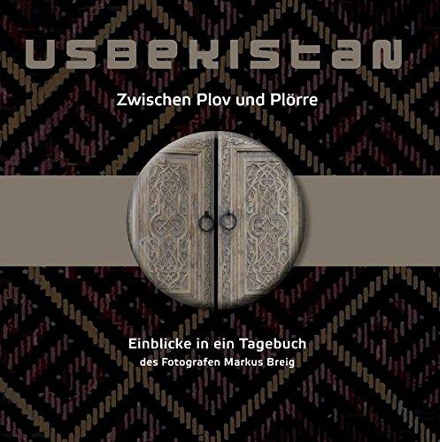 Usbekistan: Zwischen Plov und Plörre