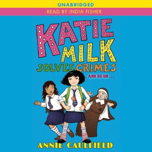 Katie Milk Solves Crimes and So On audiobook cover art