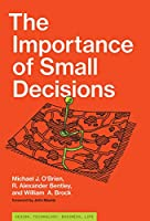 The Importance of Small Decisions Front Cover