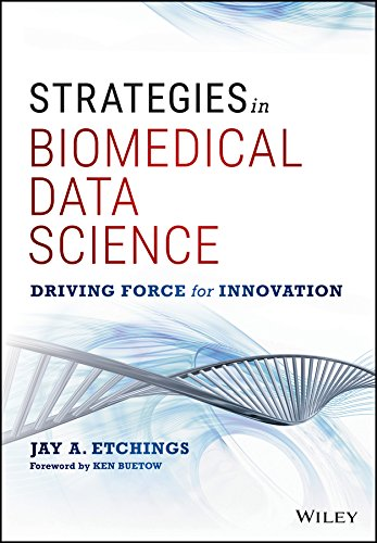 Strategies in Biomedical Data Science: Driving Force for Innovation (Wiley and SAS Business Series)