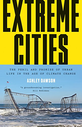 Image of Extreme Cities: The Peril and Promise of Urban Life in the Age of Climate Change