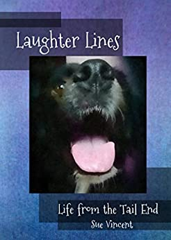 [Sue Vincent]のLaughter Lines: Life from the Tail End (English Edition)