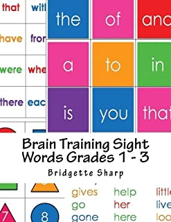 Brain Training Sight Words Grades 1 - 3: A Whole Brain Approach to Reading (Struggling Readers) (Volume 5)