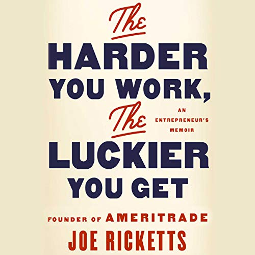 Couverture de The Harder You Work, the Luckier You Get
