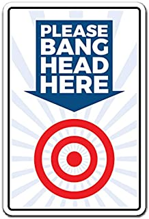 Please Bang Head HERE Aluminum Sign Stress Reduction Reliever | Indoor/Outdoor | 10