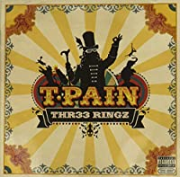 T PAIN-THR33 RINGZ