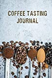 Coffee Tasting Journal: Track, Log and Rate Coffee Varieties and Roasts Notebook Gift for Coffee Drinkers