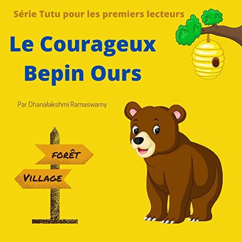 Le Courageux Bepin Ours (Série Tutu pour les premiers lecteurs t. 5) (French Edition)