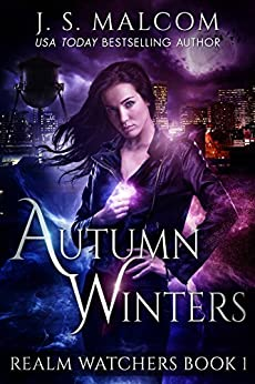 Autumn Winters (Realm Watchers Book 1): A Veil Witch Urban Fantasy (The Realm Watchers) by [J.S. Malcom]