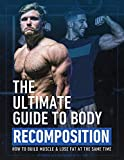 THE ULTIMATE GUIDE TO BODY RECOMPOSITION JEFF NIPPARD: HOW TO BUILD...