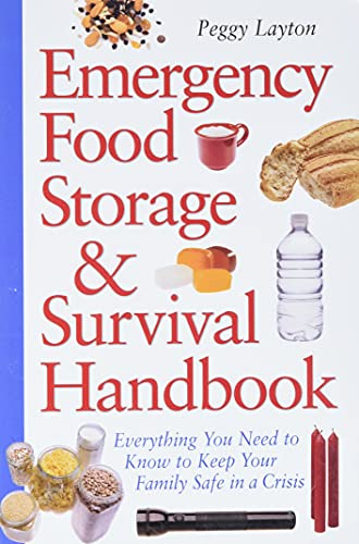 Emergency Food Storage & Survival Handbook: Everything You Need to Know to Keep Your Family Safe in...