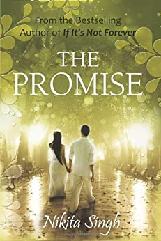 The Promise by [Nikita Singh]