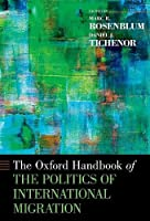 The Oxford Handbook of the Politics of International Migration (Oxford Handbooks)