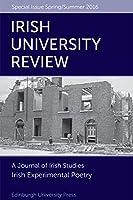 Irish Experimental Poetry: Irish University Review, Issue 1 (Irish University Review Special Issue)