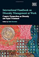 International Handbook on Diversity Management at Work: Country Perspectives on Diversity and Equal Treatment (Research Handbooks in Business and Management series)