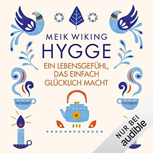 Hygge: Ein Lebensgefühl, das einfach glücklich macht audiobook cover art