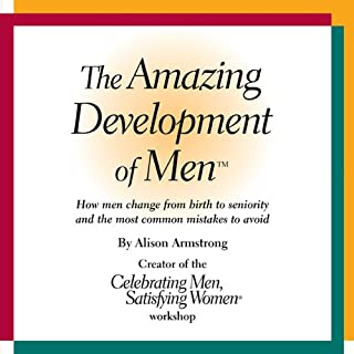 The Amazing Development of Men: How Men Change from Birth to Seniority and the Most Common Mistakes to Avoid audiobook cover art