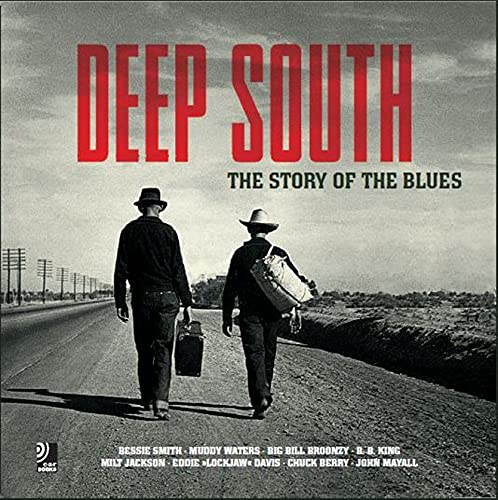 Deep South: The Story Of Blues -...