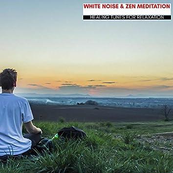 White Noise & Zen Meditation - Healing Tunes For Relaxation