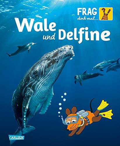Frag doch mal ... die Maus!: Wale und Delfine: Die Sachbuchreihe mit der Maus