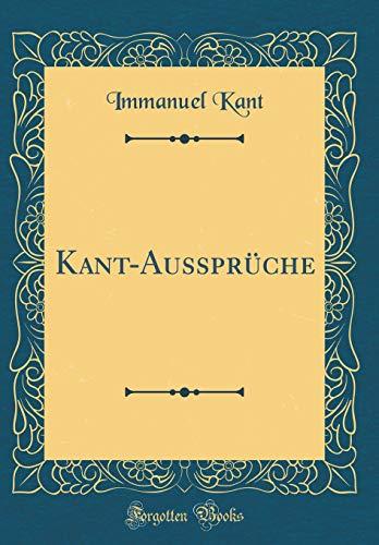 Download Kant-Aussprueche (Classic Reprint) 048361128X