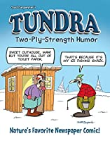 Tundra: Two-Ply Strength Humor