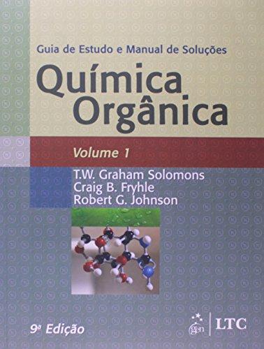 Guia de Estudo e Manual de Soluções. Química Orgânica - Volume 1