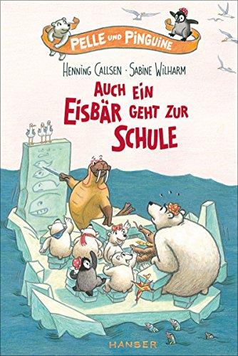 Pelle und Pinguine - Auch ein Eisbär geht zur Schule (Pelle (2), Band 2)