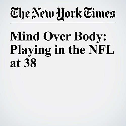 Mind Over Body: Playing in the NFL at 38 cover art