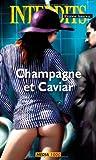 Les interdits n°396 - Champagne et caviar