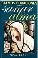 Salmos y oraciones para sanar el alma / Psalms and prayers to heal the soul