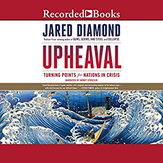 Upheaval     Turning Points for Nations in Crisis              By:                                                                                                                                 Jared Diamond                               Narrated by:                                                                                                                                 Henry Strozier                      Length: 18 hrs and 44 mins     5 ratings     Overall 4.8