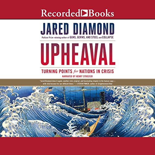 Upheaval     Turning Points for Nations in Crisis              Written by:                                                                                                                                 Jared Diamond                               Narrated by:                                                                                                                                 Henry Strozier                      Length: 18 hrs and 44 mins     Not rated yet     Overall 0.0