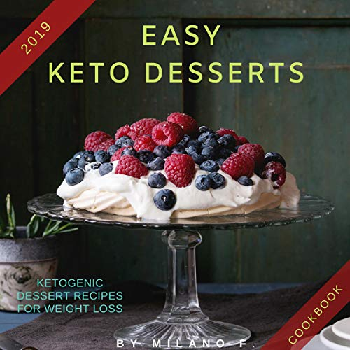 Keto Fat Bombs: Sweets, Snacks, Creams, Low-Carb and Treats. Easy Ketogenic Desserts. Audiobook By Milano F. cover art