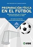 PREPARACIÓN FÍSICA EN EL FUTBOL: Materiales adecuados para la Formación de Técnicos Deportivos en Fútbol (DEPORTE)